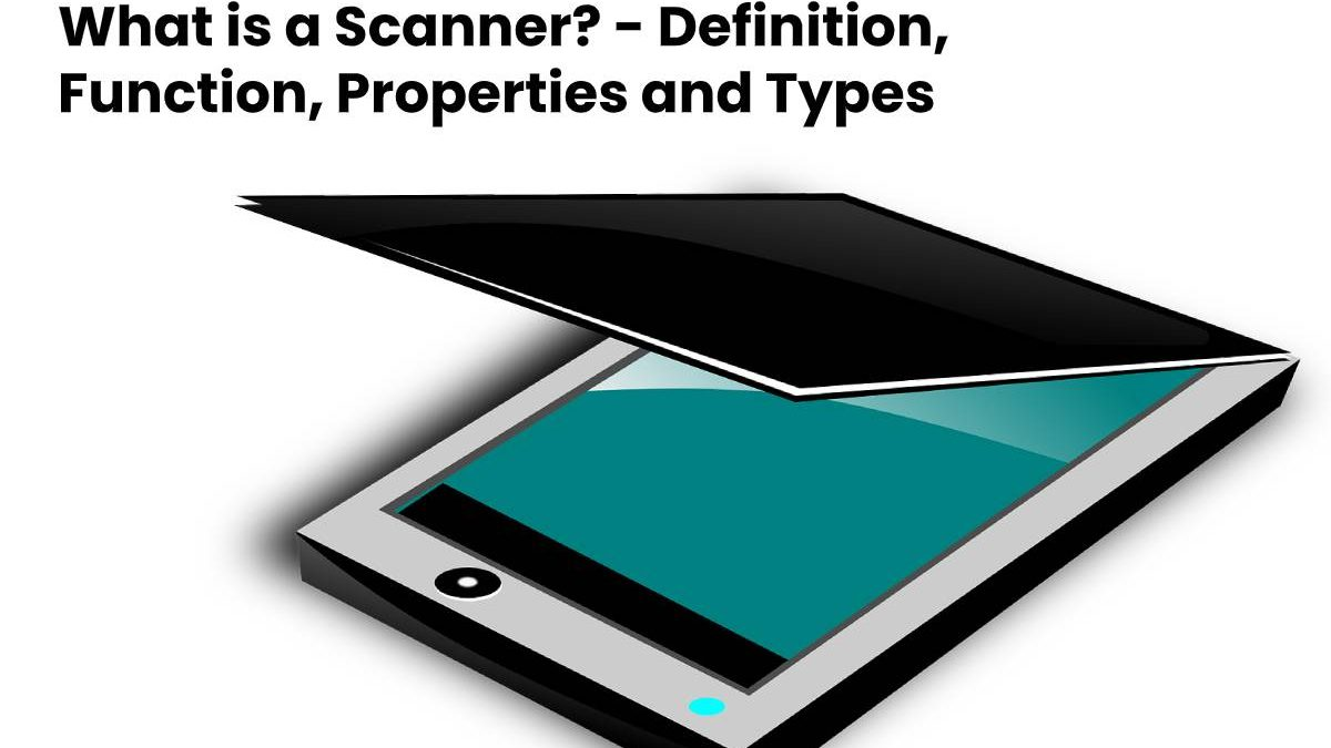 What is a Scanner? – Definition, Function, Properties and Types