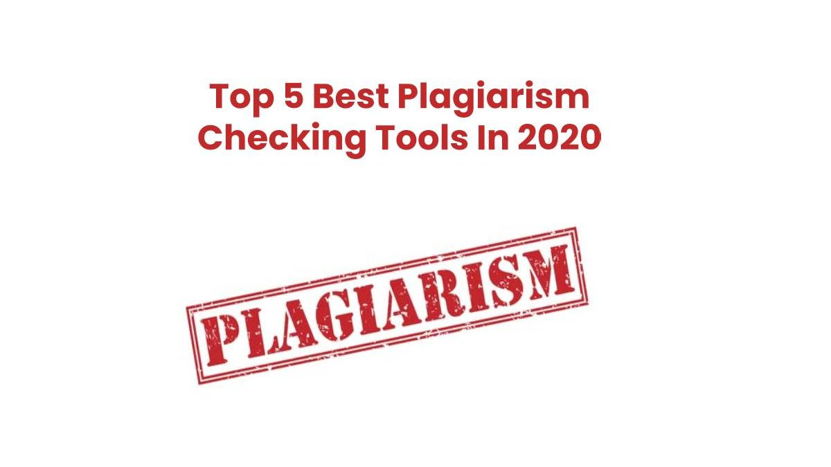 Top 5 Best Plagiarism Checking Tools In 2020