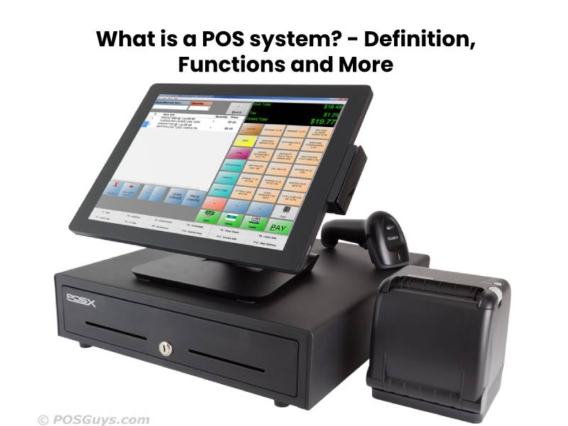 What is a POS system? – Definition, Functions and More