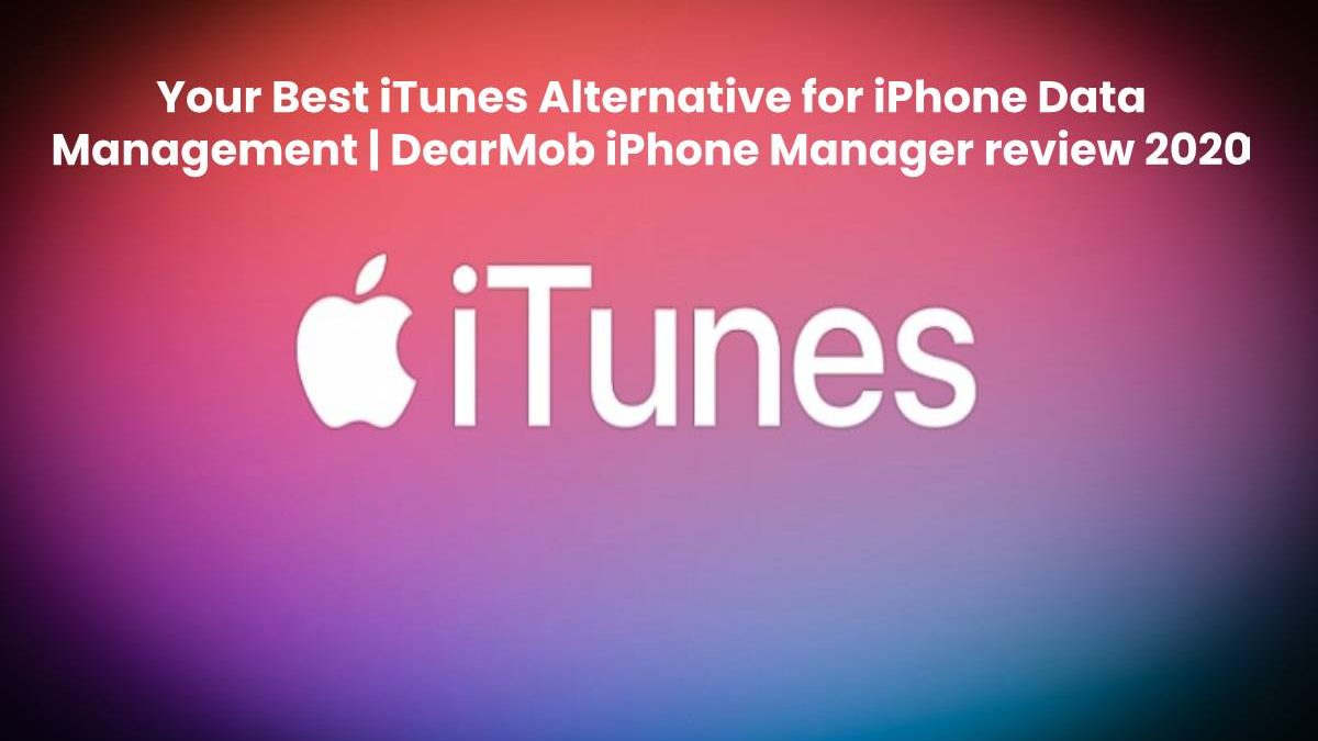 Your Best iTunes Alternative for iPhone Data Management