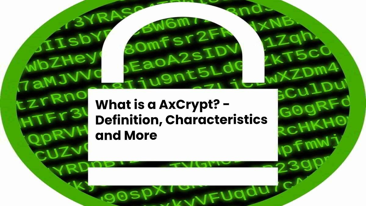 What is a AxCrypt? – Definition, Characteristics and More