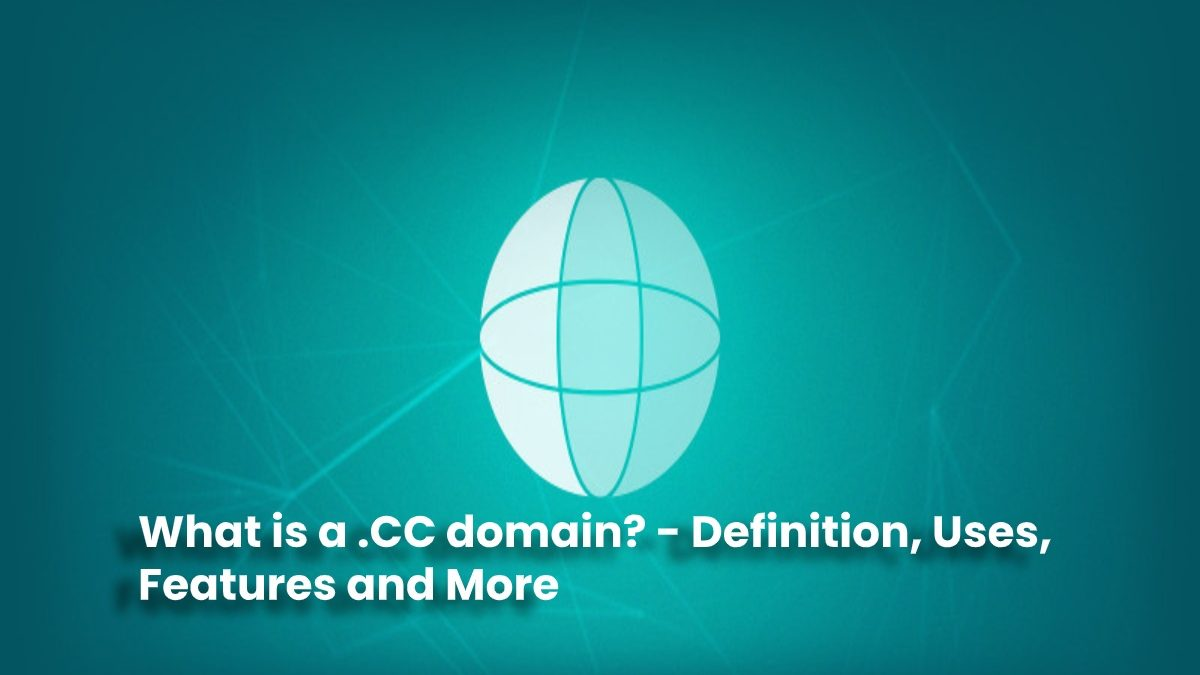 What is a .CC domain? – Definition, Uses, Features and More