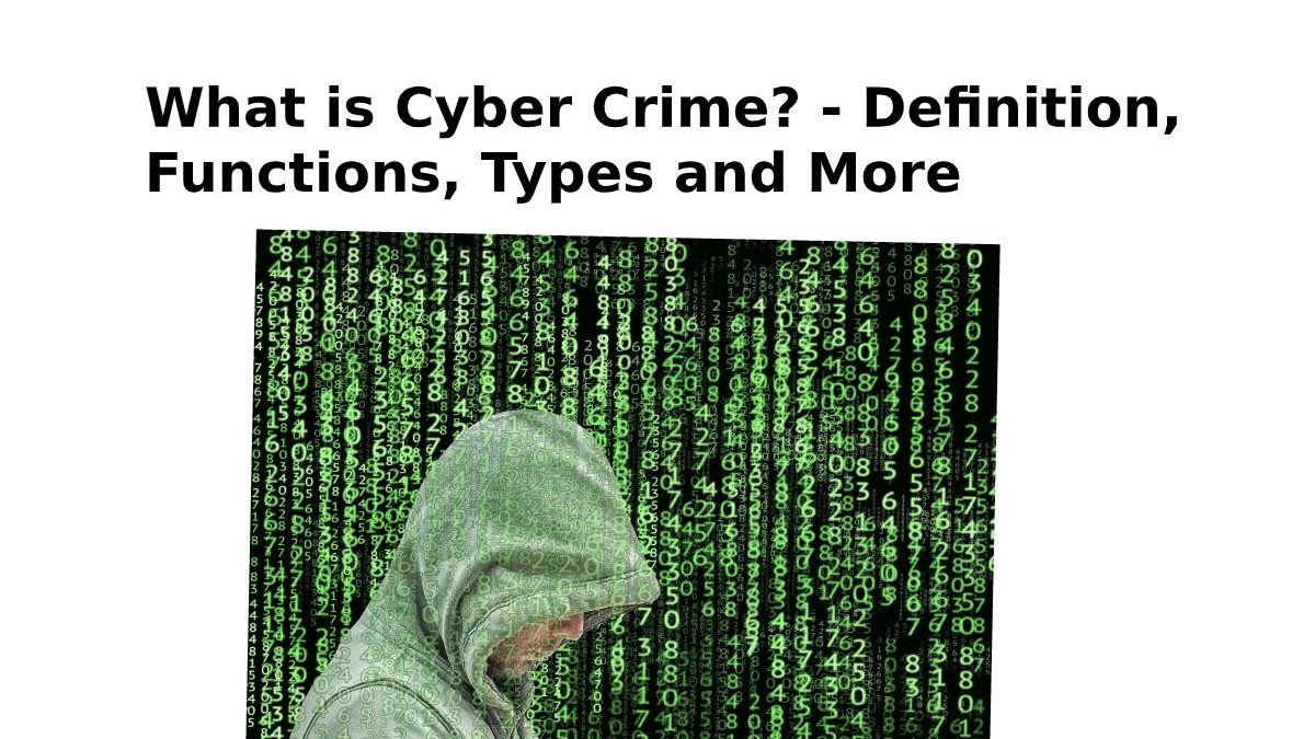 What is Cyber Crime? – Definition, Functions, Types and More