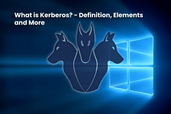 image result for What is Kerberos - Definition, Elements and More