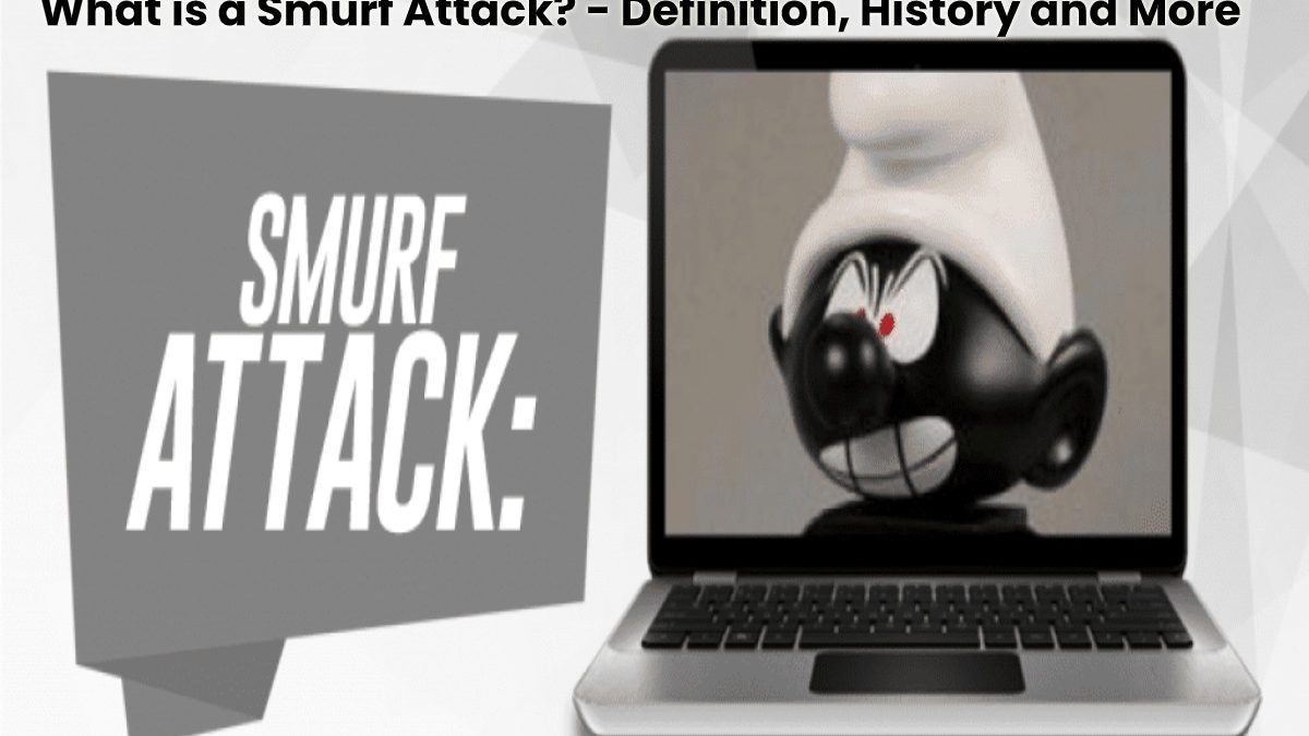 What is a Smurf Attack? – Definition, History and More