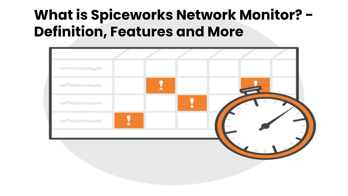 What is Spiceworks Network Monitor? – Definition, Features and More