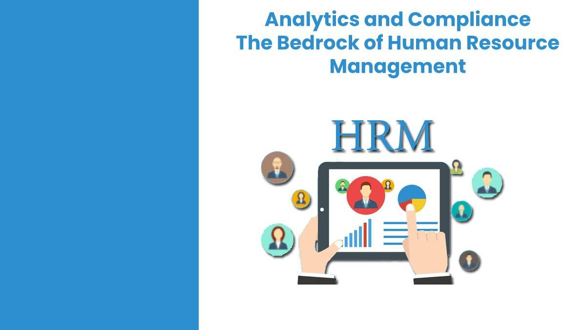 Analytics and Compliance: The Bedrock of Human Resource Management