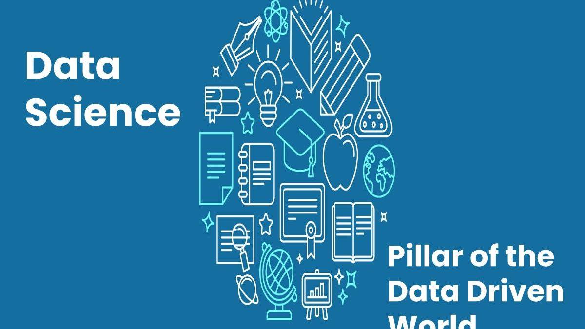 Data Science  – Pillar of the Data Driven World