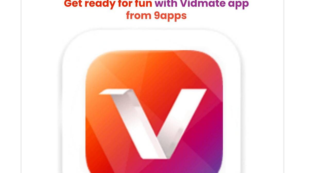 Get ready for fun with Vidmate app from 9apps – Download Vidmate App