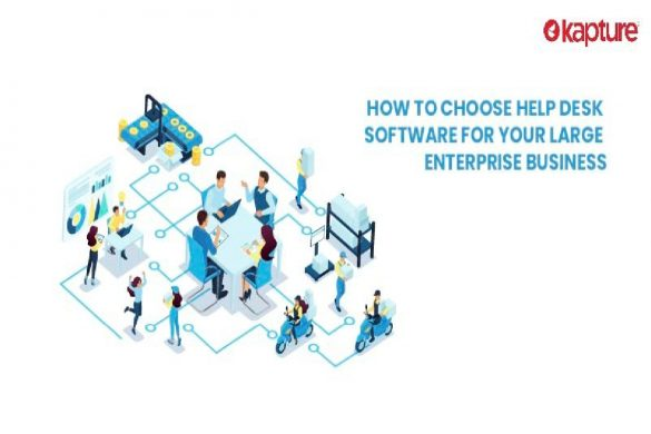 image result for How to Choose Help Desk Software for Your large enterprise business - 2020