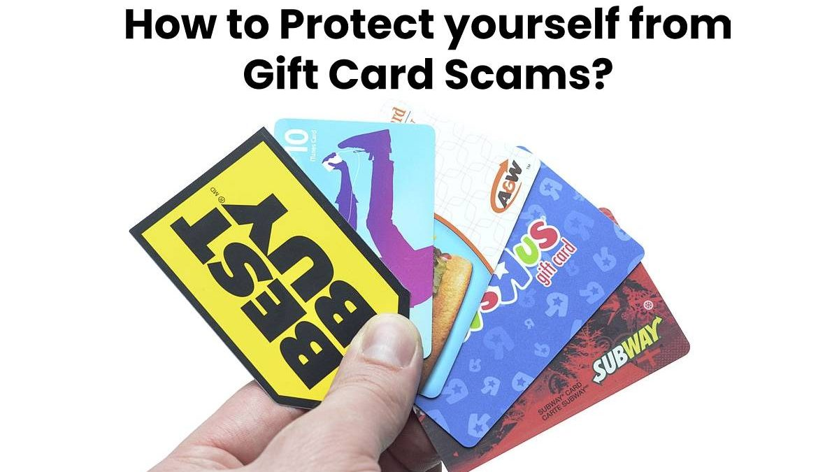 How to Protect yourself from Gift Card Scams?