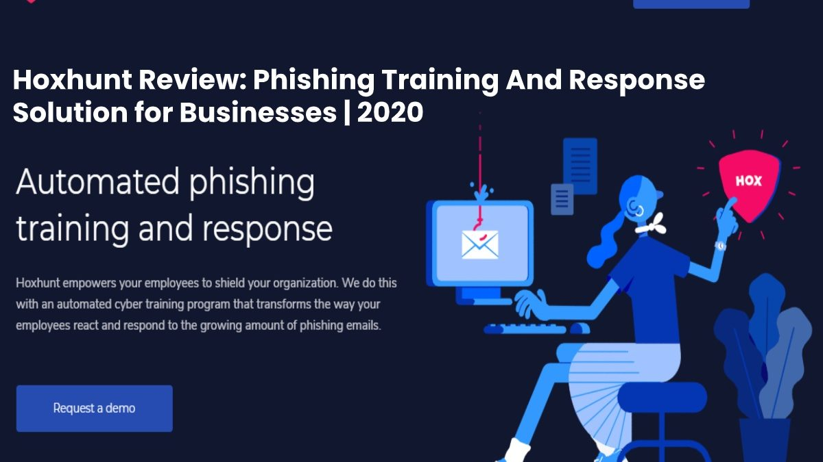 Hoxhunt Review: Phishing Training And Response Solution for Businesses | 2020