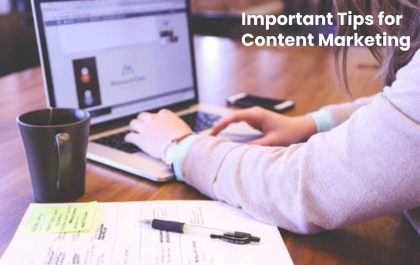 Important Tips for Content Marketing