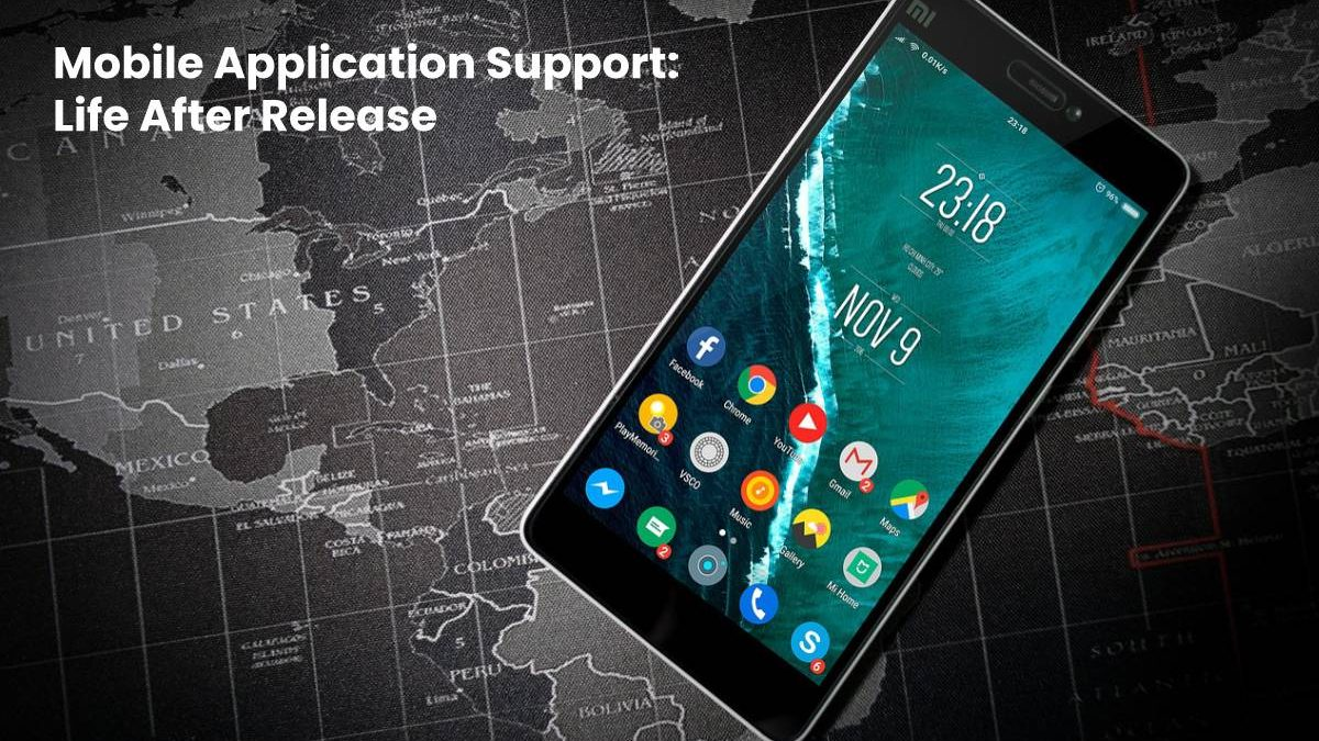 Mobile Application Support: Life After Release