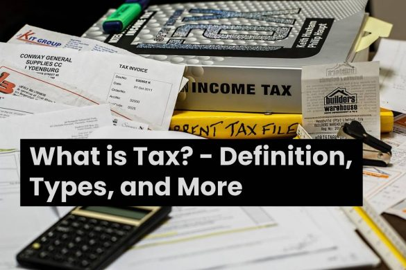 What is Tax? - Definition, Types, and More