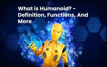 What is Humanoid? - Definition, Functions, And More