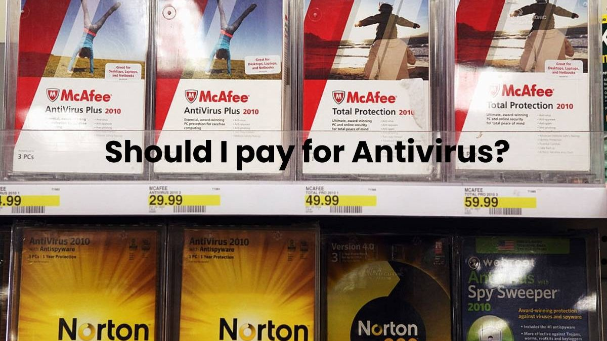 Should I pay for Antivirus?