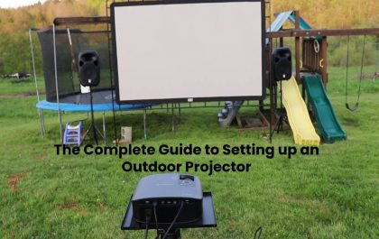 The Complete Guide to Setting up an Outdoor Projector