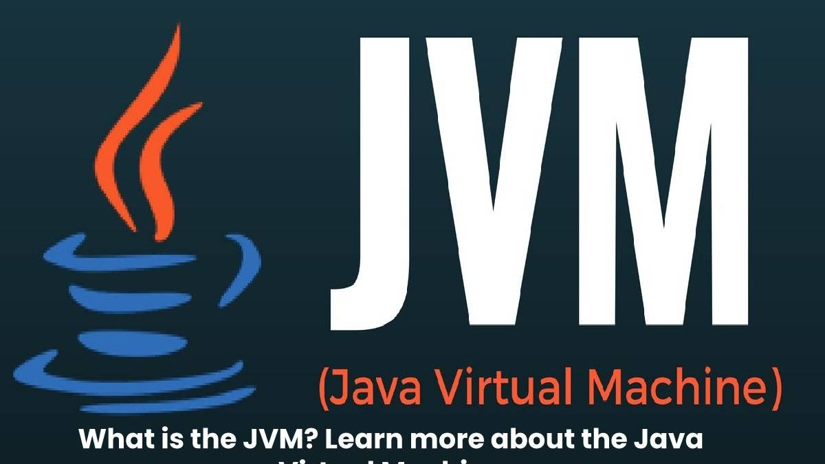 What is the JVM? Learn more about the Java Virtual Machine