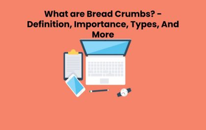 What are Bread Crumbs? - Definition, Importance, Types, And More