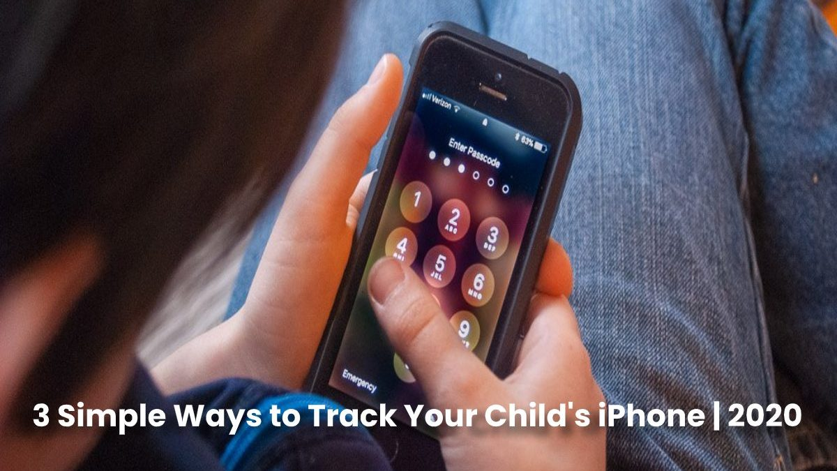 3 Simple Ways to Track Your Child's iPhone