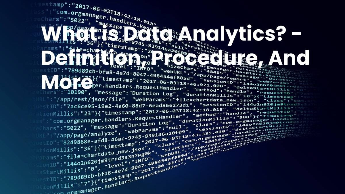 What is Data Analytics? – Definition, Procedure, And More