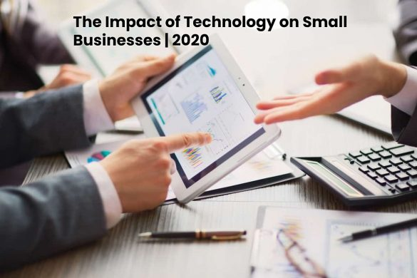 image result for The Impact of Technology on Small Businesses - 2020