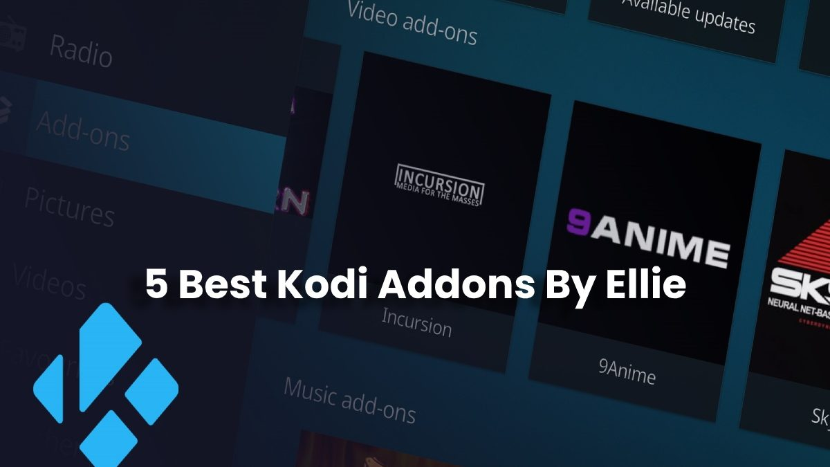 5 Best Kodi Addons By Ellie – Computertechreviews