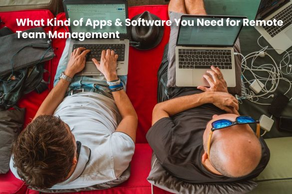 image result for What Kind of Apps & Software You Need for Remote Team Management
