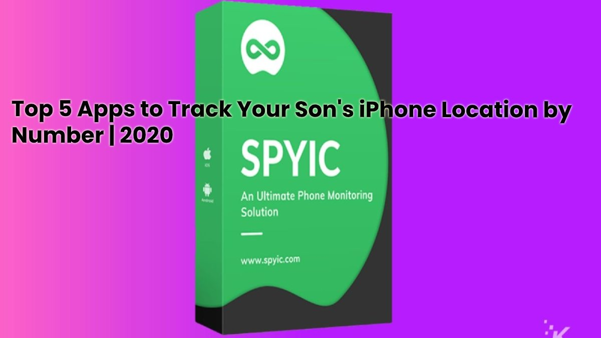 Top 5 Apps to Track Your Son's iPhone Location by Number