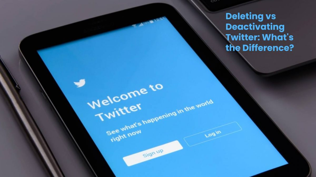 Deleting vs Deactivating Twitter: What's the Difference?