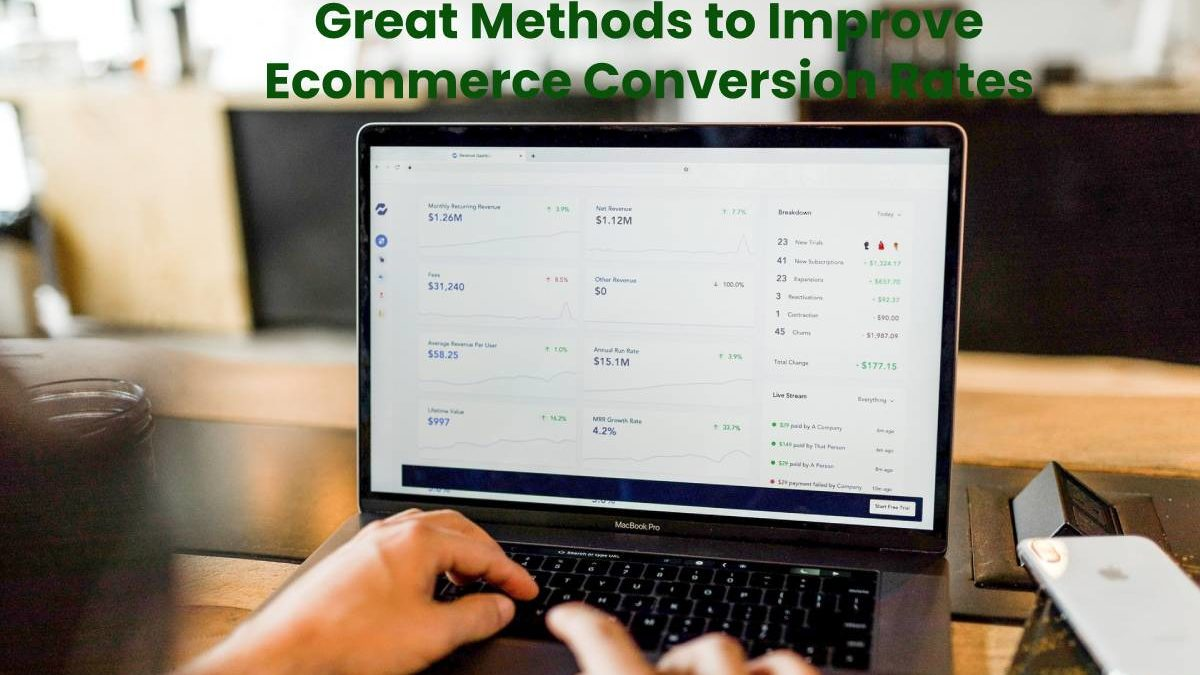 Great Methods to Improve Ecommerce Conversion Rates