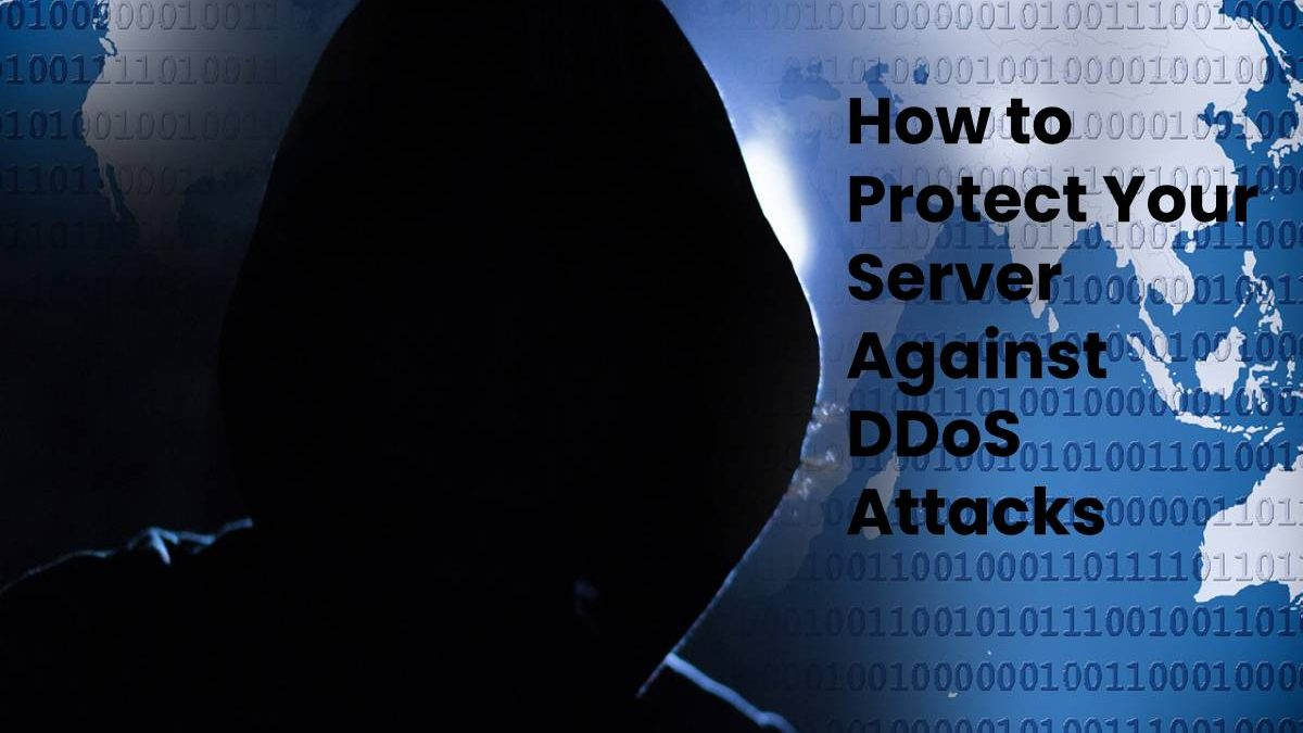 How to Protect Your Server Against DDoS Attacks