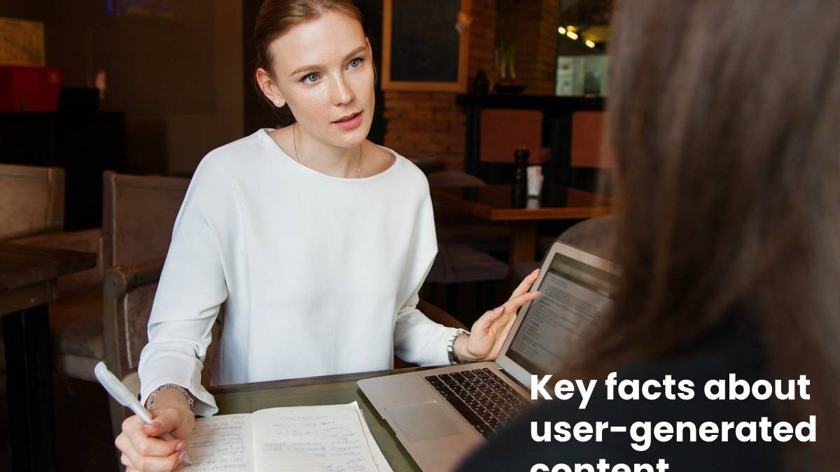 Key Facts About User-Generated Content
