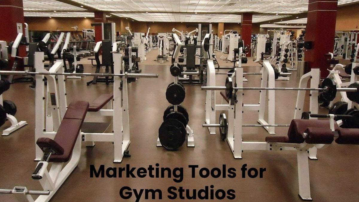 Marketing Tools For Gym Studios