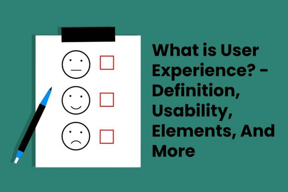 What is User Experience? - Definition, Usability, Elements, And More
