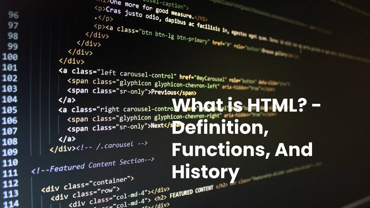 What is HTML? – Definition, Functions, And History