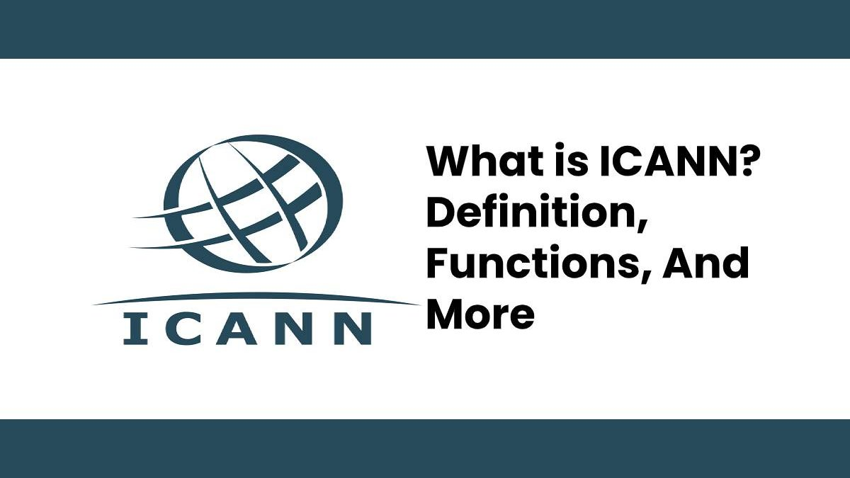 What is ICANN? – Definition, Functions, And More