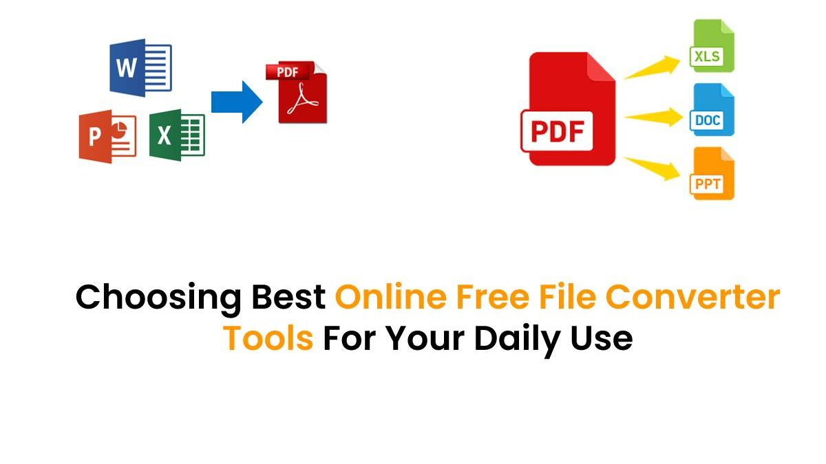 Choosing Best Online Free File Converter Tools For Your Daily Use