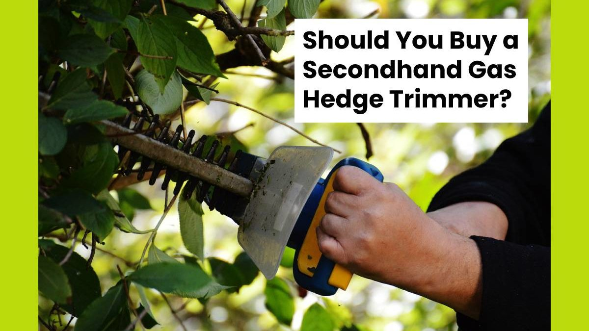 Should You Buy a Secondhand Gas Hedge Trimmer?