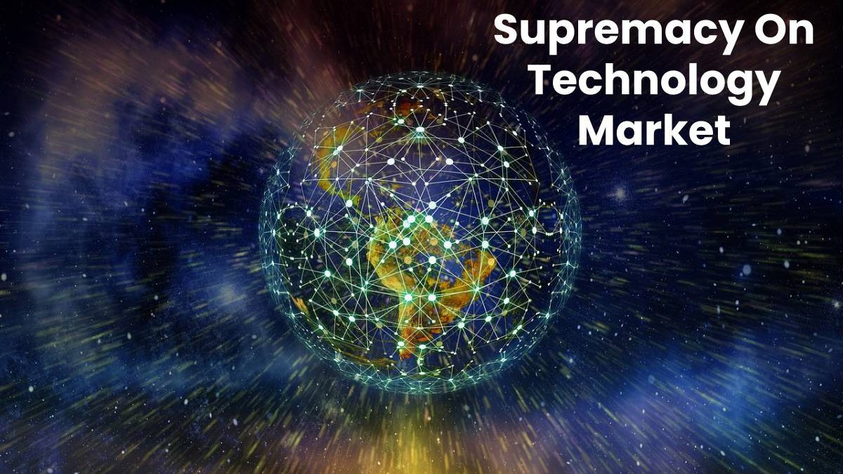 Supremacy On Technology Market