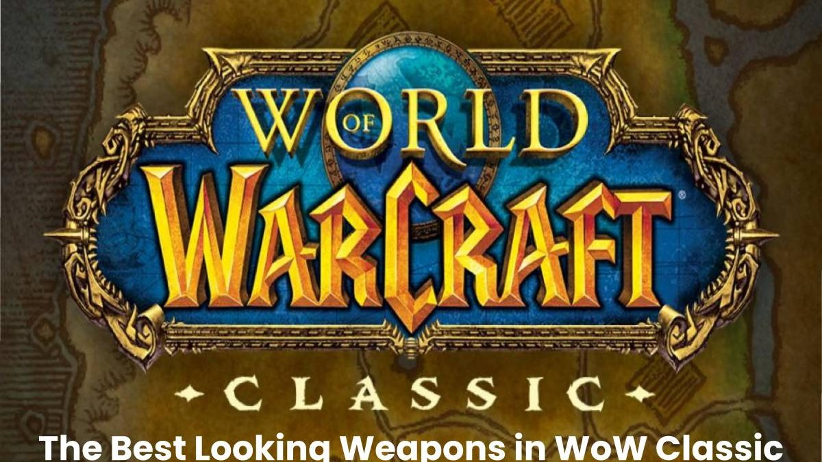 The Best Looking Weapons in WoW Classic
