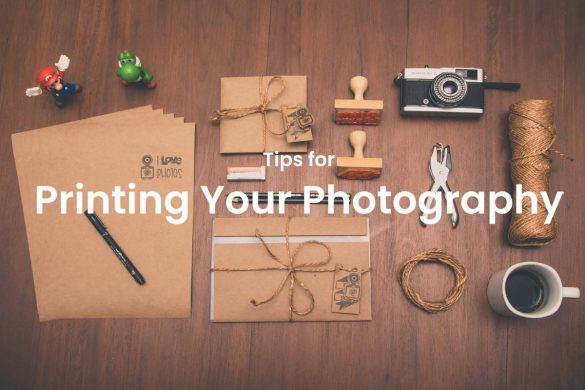 Tips for Printing Your Photography