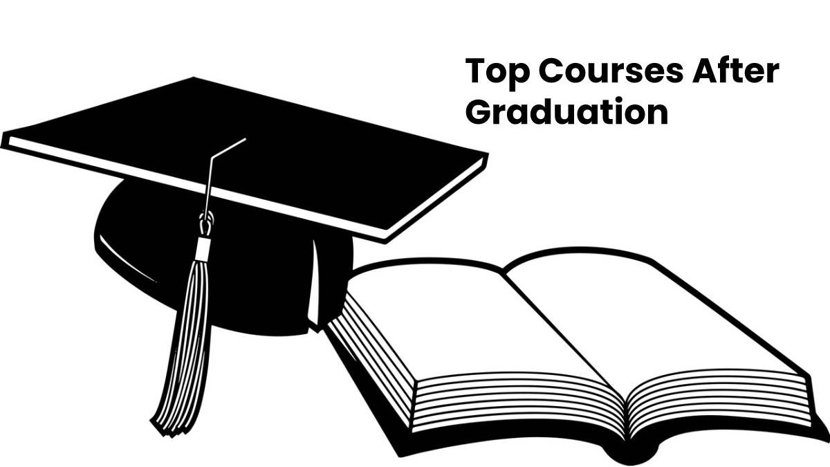 Top Courses After Graduation