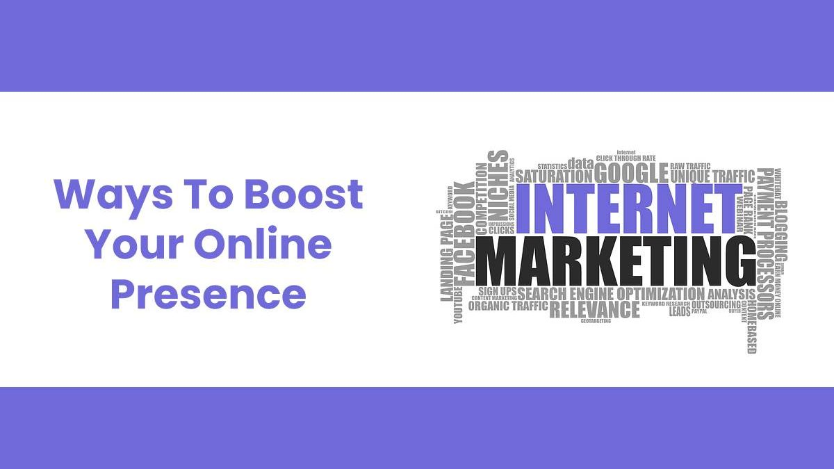 Ways To Boost Your Online Presence