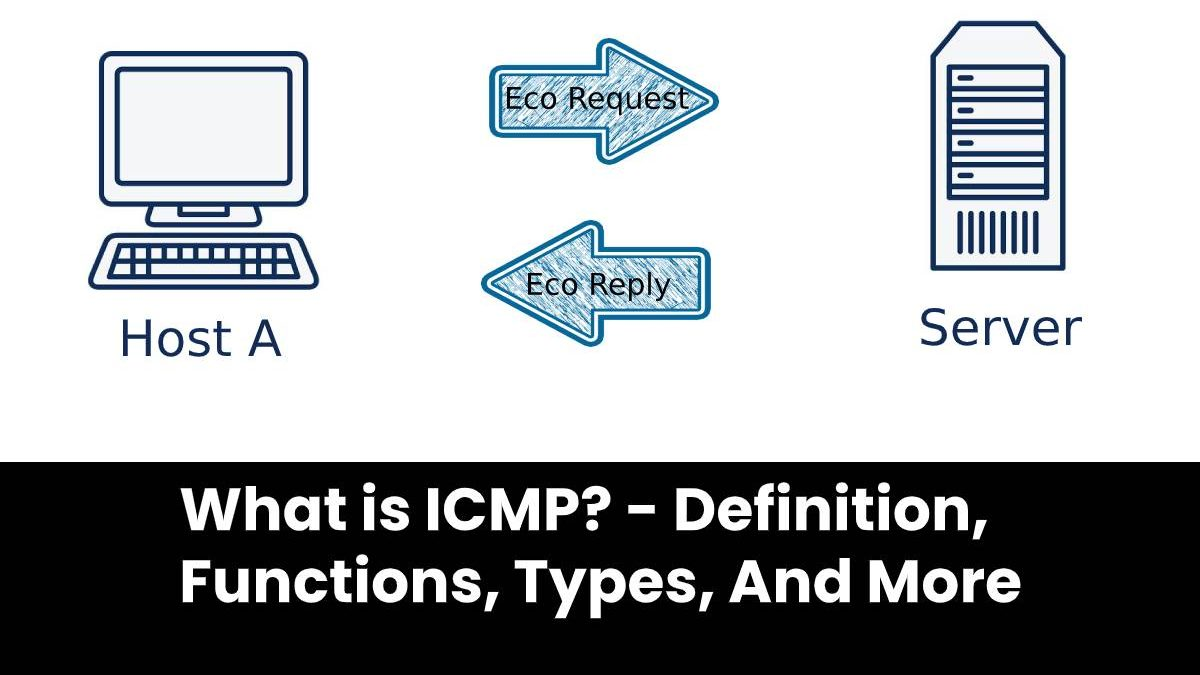 What is ICMP? – Definition, Functions, Types, And More