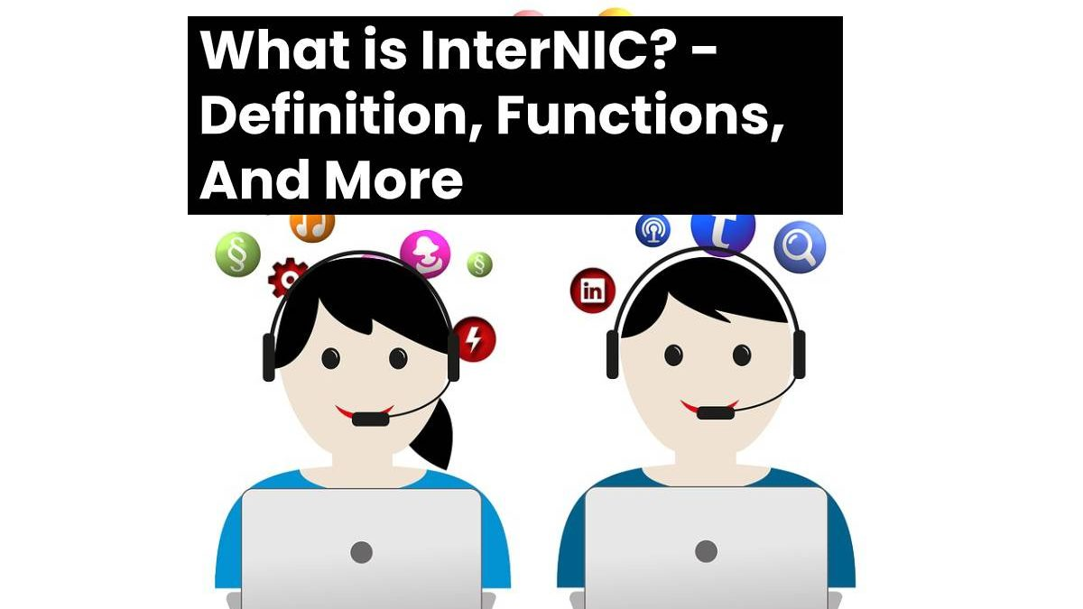 What is InterNIC? – Definition, Functions, And More