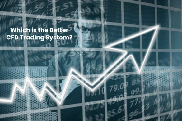 Which is the Better CFD Trading System