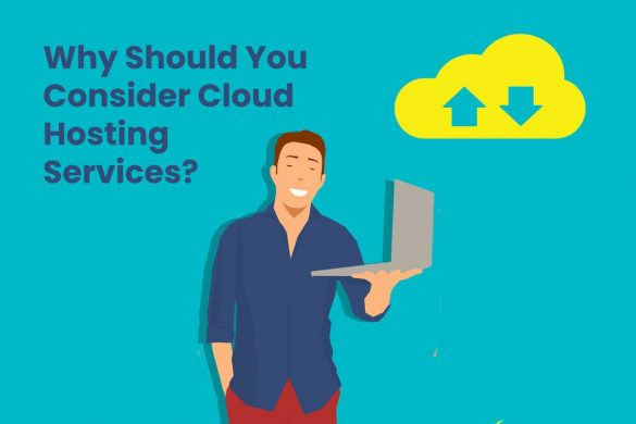 Why Should You Consider Cloud Hosting Services