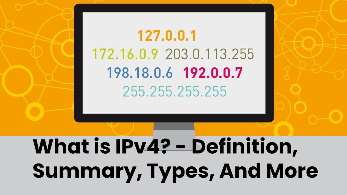 What is IPv4? – Definition, Summary, Types, And More